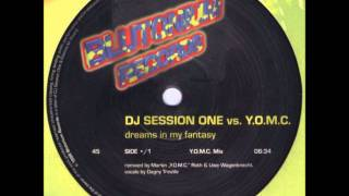 DJ Session One vs. Y.O.M.C. - Dreams In My Fantasy  (Y.O.M.C. Mix)