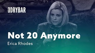 when-you-re-not-20-anymore-erica-rhodes