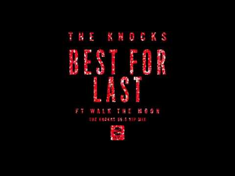 The Knocks ft. Walk The Moon – Best For Last (The Knocks 55.5 VIP Mix)