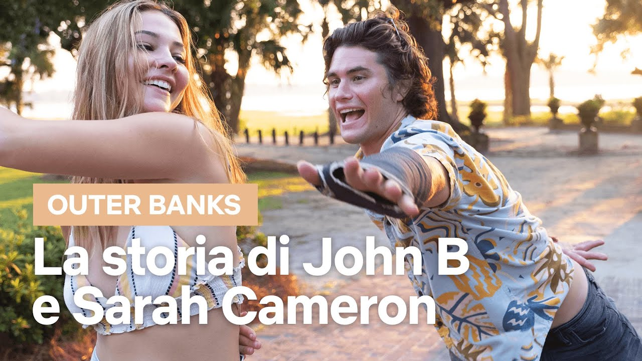 La storia di JOHN B e SARAH CAMERON in OUTER BANKS   Netflix Italia