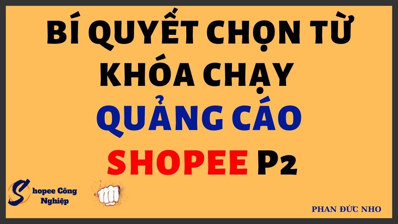 Chạy quảng cáo Shopee   Đấu Thầu Từ Khóa Shopee p2