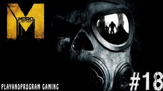 Metro Last Light Let's Play FR - Partie 18 - LE JARDIN [HD]