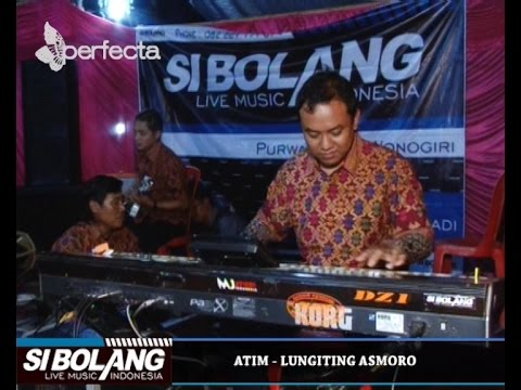 Lungiting Asmoro - Atim - CS. Si Bolang