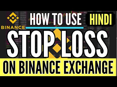 HOW TO USE STOP LOSS ON BINANCE, STOP LOSS ON BINANCE EXCHANGE IN HINDI