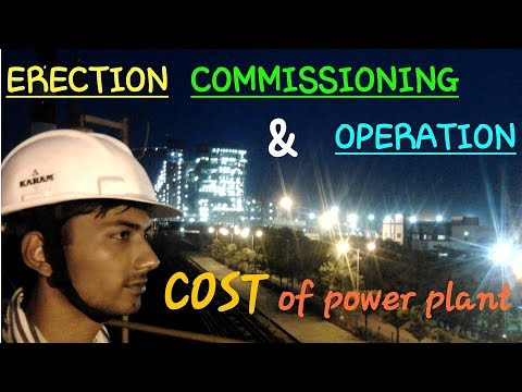 ERECTION , COMMISSIONING & OPERATION Of POWER/STEEL PLANT ~ COST OF POWER PLANT Per MW
