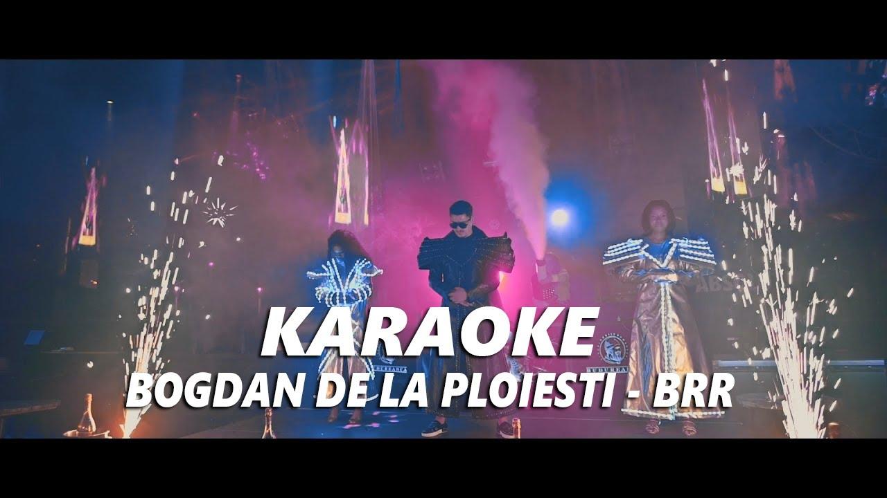 Bogdan de la Ploiesti - BRR (Instrumental) (Karaoke)