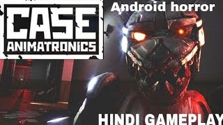 Case:Animatronics| Part 1 |Horror Android Hindi Gameplay|