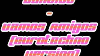 Bandido - Vamos Amigos (Eurotechno Version)