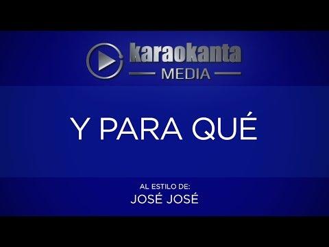 Karaokanta - José José - Y para qué