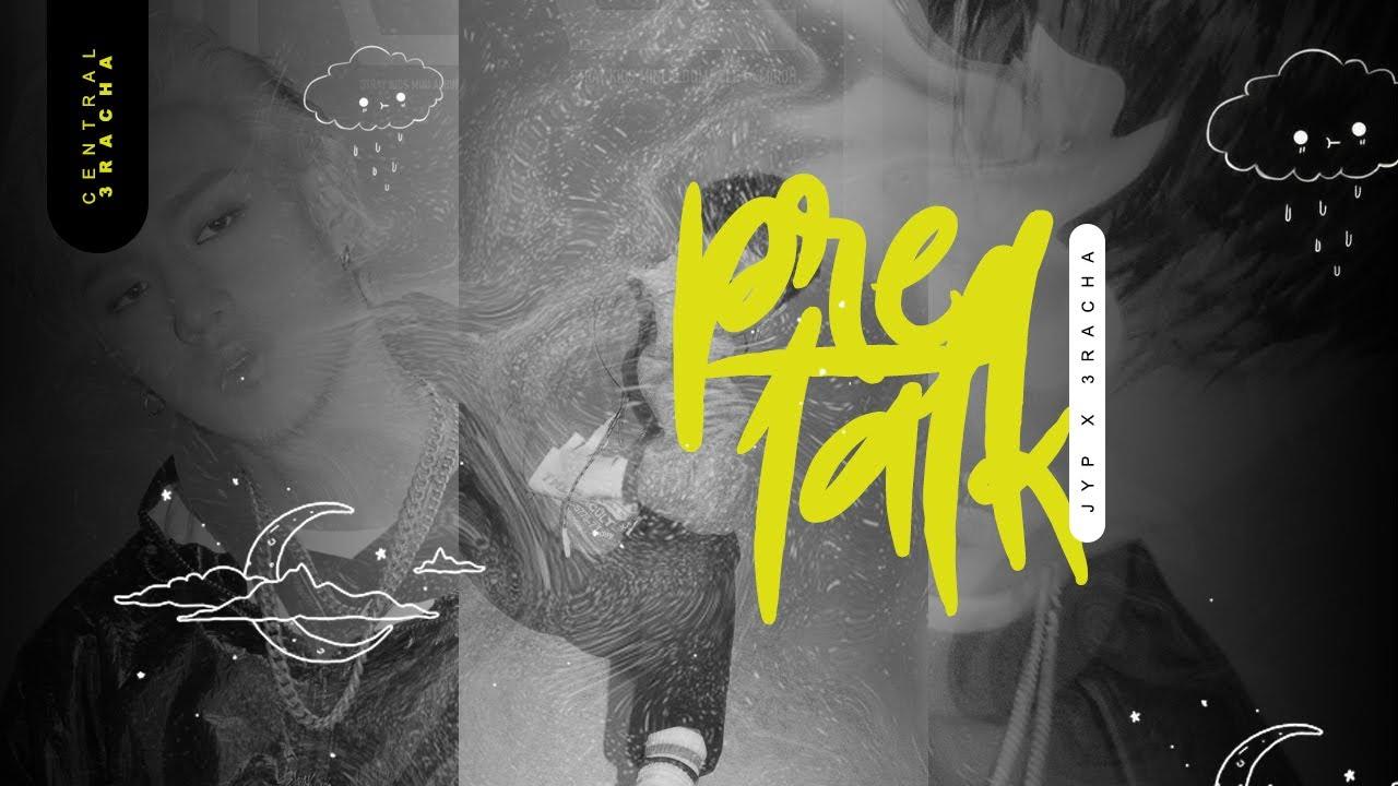 "Pre-TALK ""JYP X 3RACHA"" | Legendado PT-BR"