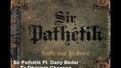 Sir Pathétik & Dany Bédar - Ta Dernière chanson (Avec Paroles)