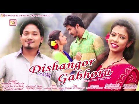 DISHANGORE GABHORU | LATEST ASSAMESE VIDEO