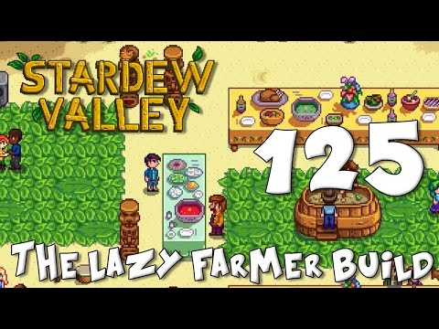 Stardew Valley The Lazy Farmer Build 125 - Expanding Operati