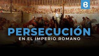 Las 10 PERSECUCIONES a los CRISTIANOS en el imperio ROMANO | BITE