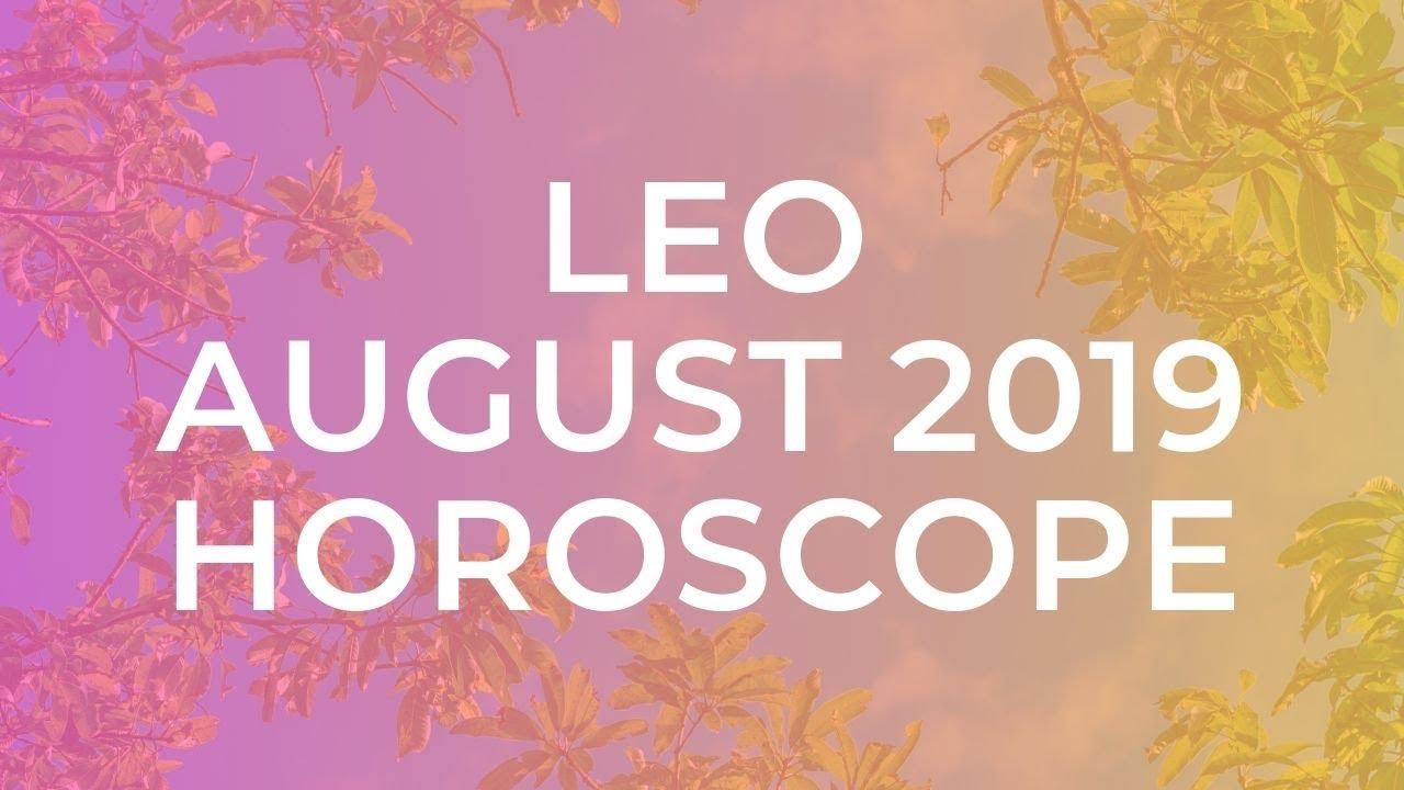 ♌ LEO AUGUST 2019 HOROSCOPE ☀️🍒🥂❤️💰