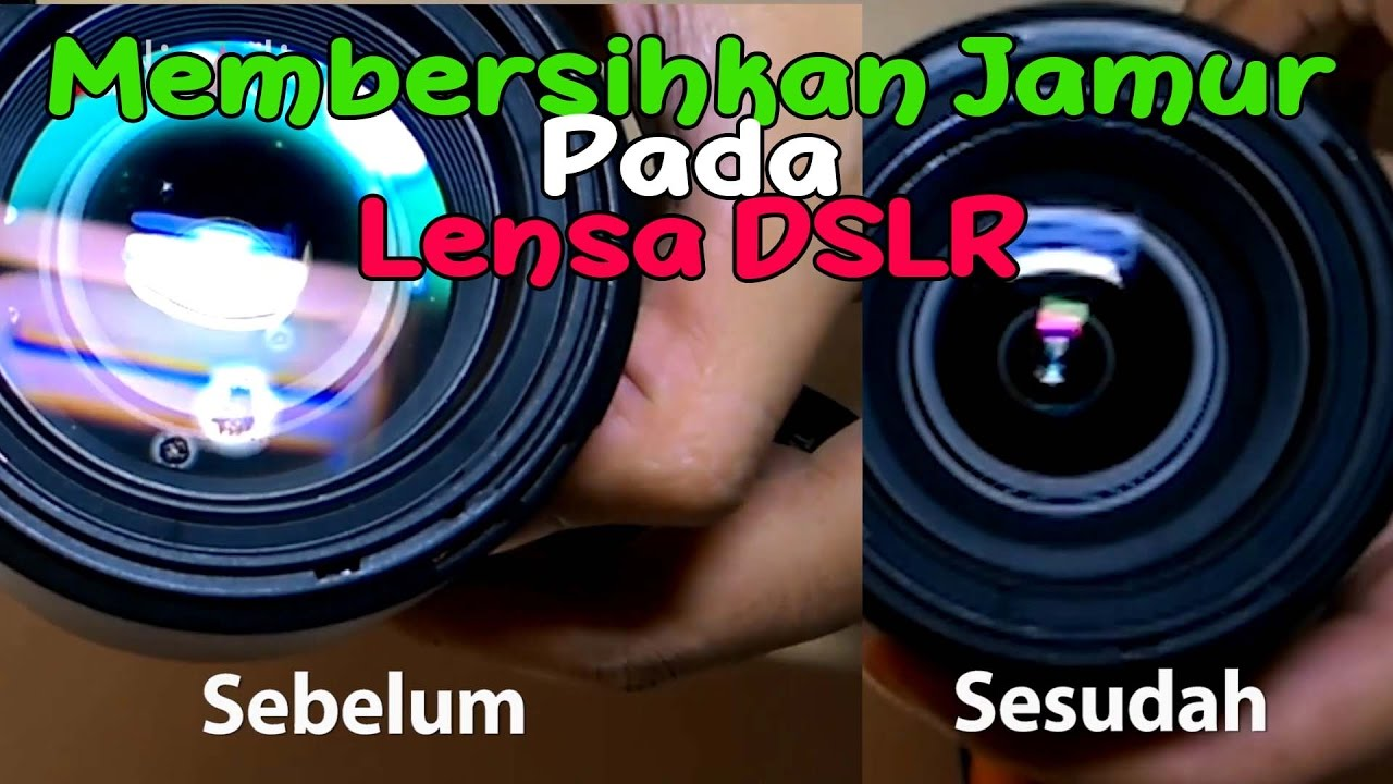 Cara Membersihkan Jamur Pada Lensa DSLR - YouTube