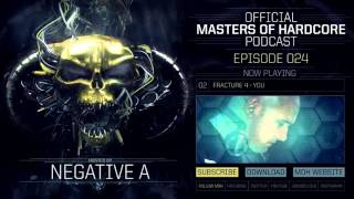 Masters of Hardcore Podcast 024 by Negative A