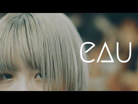 eau 「 +esc」Music Video