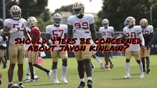 Should the 49ers be Concerned about Javon Kinlaw's Slow Start at Training Camp?