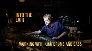 Into The Lair #42 - Working with Bass and Kick Drums
