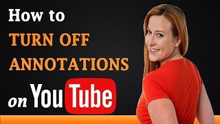 How to Turn Off Annotations on YouTube
