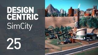 EP 25 - Not Enough Freight? (Design Centric SimCity)