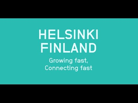 HELSINKI – FINLAND Growing fast, Connecting fast