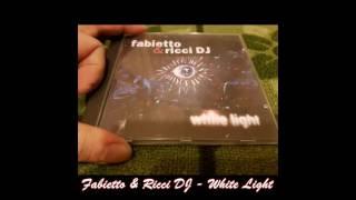 Fabietto & Ricci DJ - White Light (Ricci DJ & Hair Team Mix)