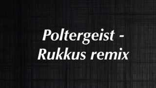 Poltergeist - Rukkus