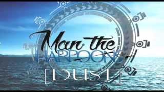 Man The Harpoons // Dust