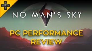 No Man's Sky – PC Performance Review