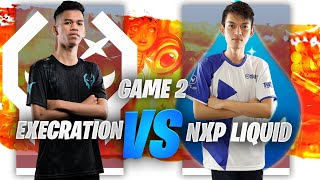 NXP LIQUID vs EXECRATION GAME 2 - JUICY LEGENDS TOURNAMENT