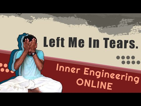 Inner Engineering ONLINE Review!!! (It Made Me Cry 😥😥😥)