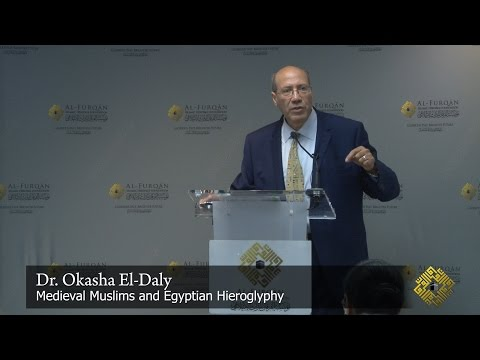 """Medieval Muslims and Egyptian Hieroglyphs"";  a lecture by Dr. Okasha El-Daly, egyptologist."