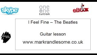 How to play I Feel Fine by The Beatles Easy guitar lesson