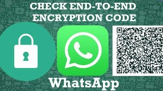 How to Check End-to-End Encryption Code of WhatsApp Chats