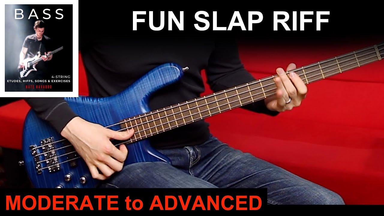 FUN SLAP RIFF | BASS BOOK Moderate to Advanced Ex: 7