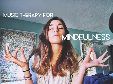 Music Therapy for Mindfulness Exercise