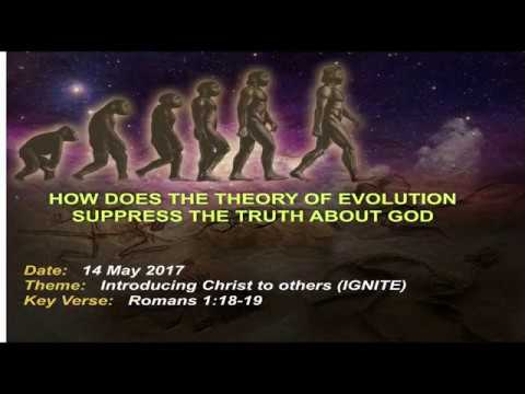 Session 11 How does the theory of evolution suppress the truth about God Part 4