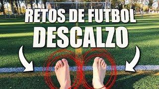 RETOS DE FUTBOL...DESCALZO!!! ¿COMO SERIA JUGAR SIN ZAPATILLAS? [ByDiegoX10]