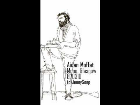 Aidan Moffat - a very short song