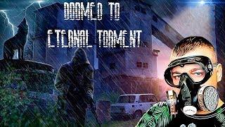 Обречённый на вечные муки ☛ Stalker Doomed to Eternal Torment