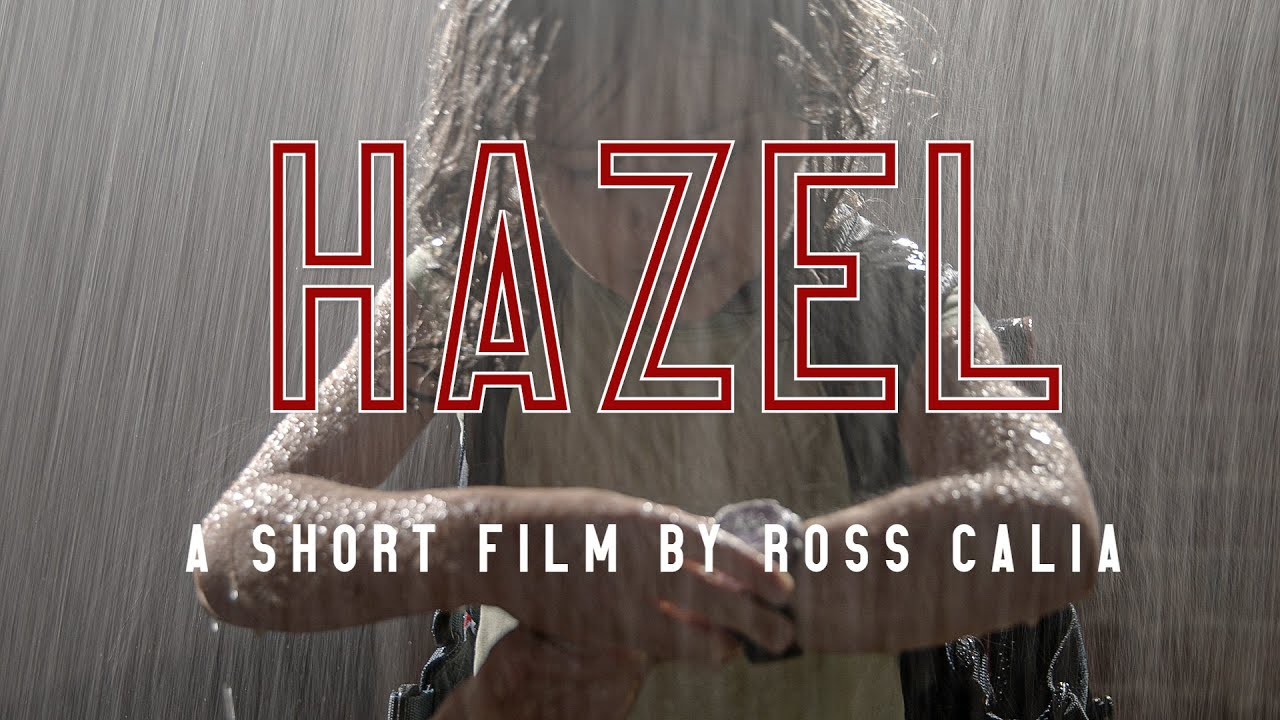 """Hazel. A Short FIlm by Ross Calia 