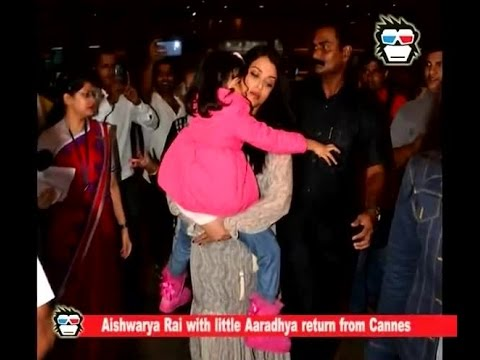 CHECK OUT: Aishwarya Rai With Little Aaradhya Return From Cannes