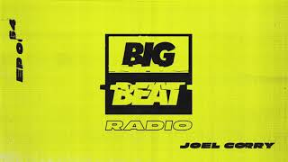 Big Beat Radio: EP #64 - Joel Corry (Bangerz & Mash Mix)
