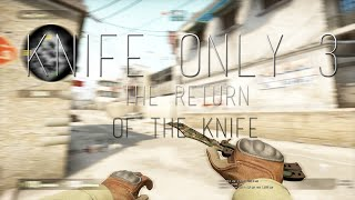 Knife Only 3: The Return of the Knife