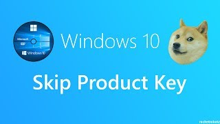 How to SKIP Windows 10 Product Key