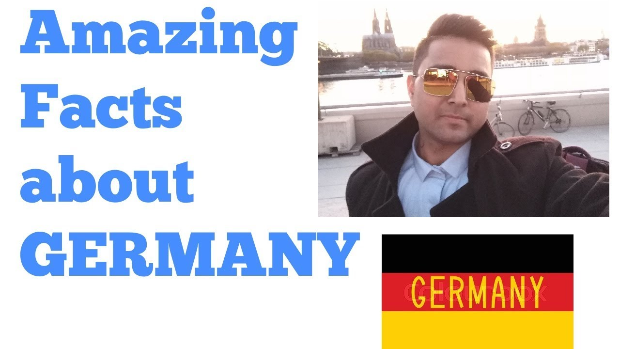 Amazing Facts About Germany A Great Country