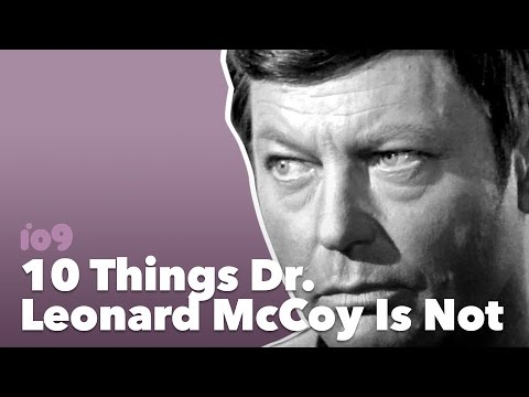 10 Things Dr. Leonard McCoy Is Not