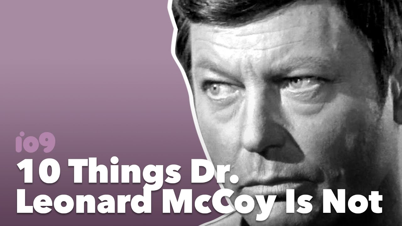 Image result for 10 Things Dr. Leonard McCoy Is Not